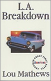 Lou Mathews, L.A. Breakdown