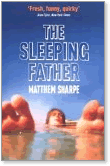 Matthew Sharpe, The Sleeping Father