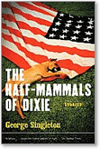 George Singleton, Half-Mammals of Dixie