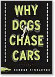 George Singleton, Why Dogs Chase Cars