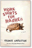 George Singleton, Work Shirts for Madmen